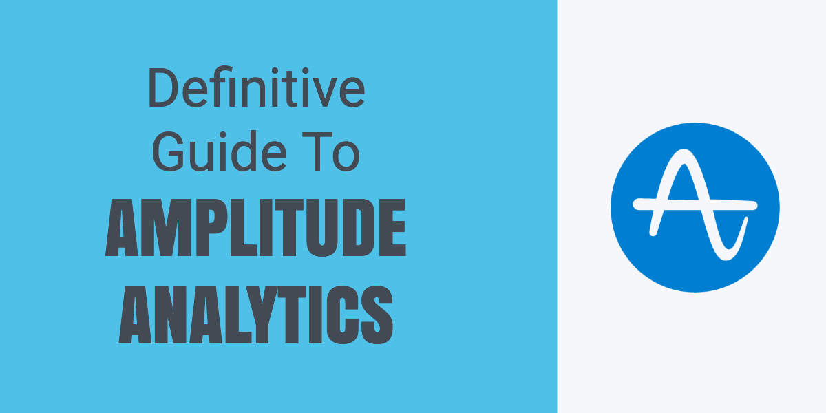 Definitive Guide for Amplitude Analytics