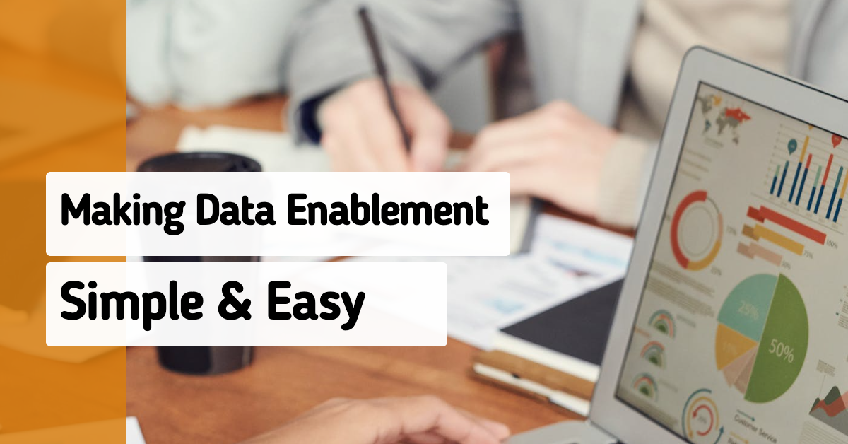 A Strategy for Making Data Enablement Straightforward (and Easy)