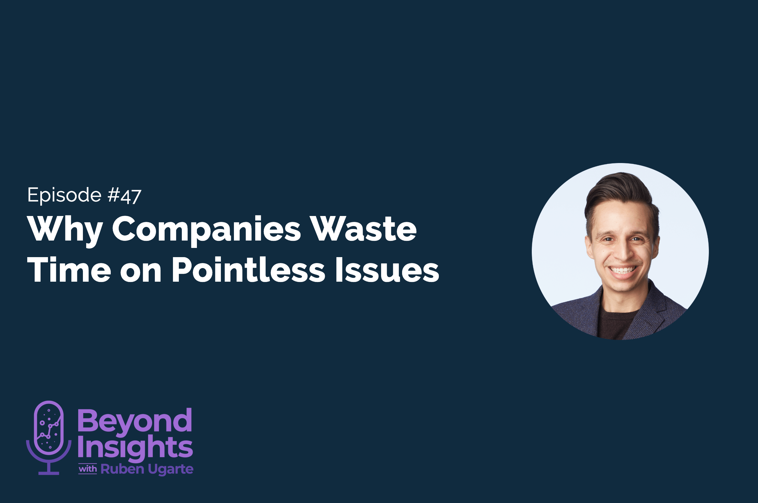 Why Companies Waste Time on Pointless Issues